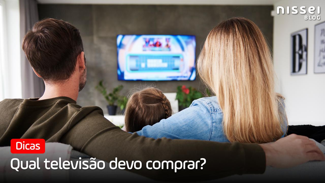 4 dicas para escolher o tamanho ideal de TV