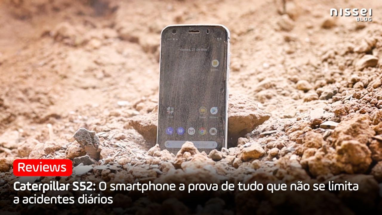 Caterpillar S52: O smartphone robusto mais fino do mercado