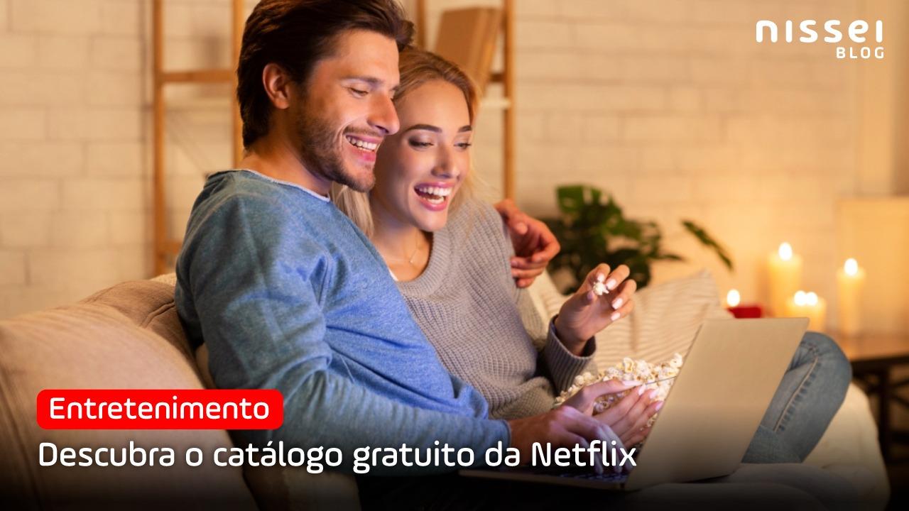 A Netflix oferece um catálogo grátis para você conhecer seu conteúdo