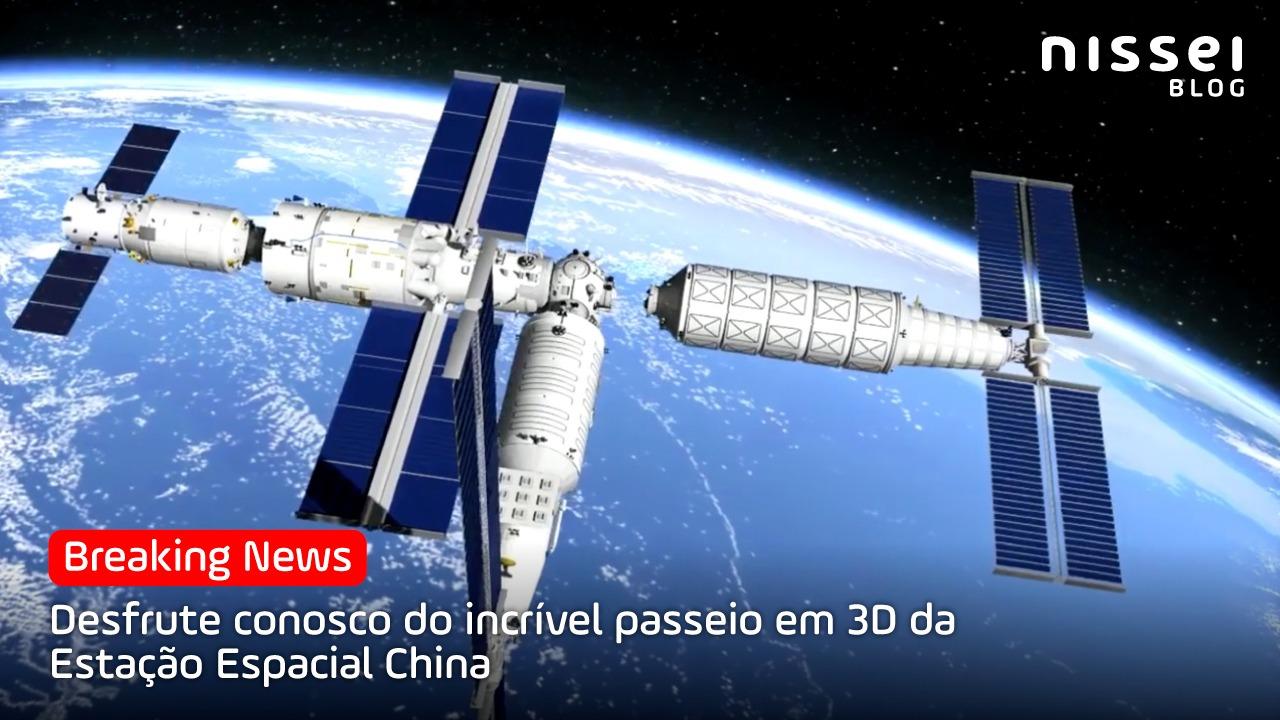 Visite conosco as novas instalações da Estação Espacial Chinesa