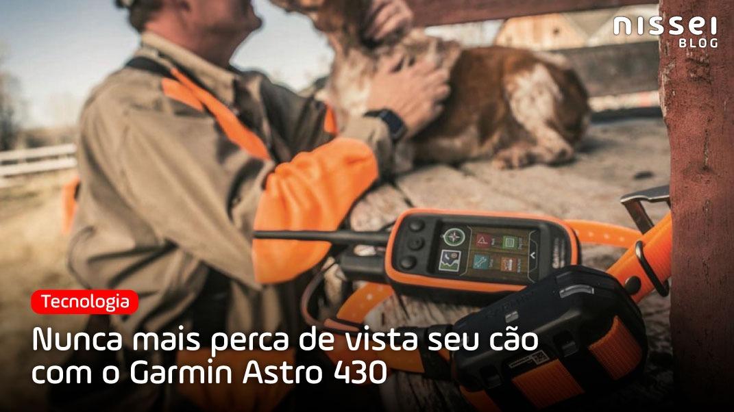 Nunca mais perca seu cão de vista com a Garmin Astro 430 / T5