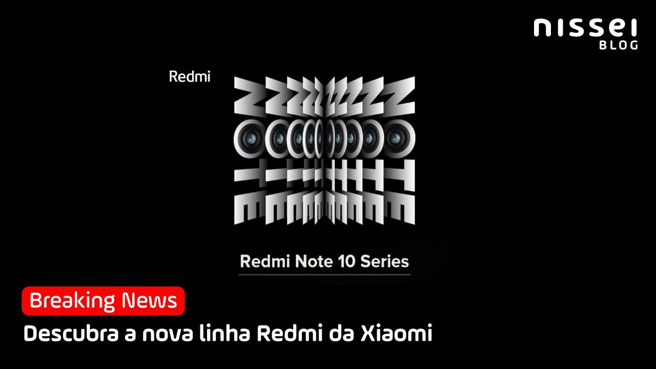 A nova linha Redmi Note 10 da Xiaomi acaba de ser lançada. Vale a pena?