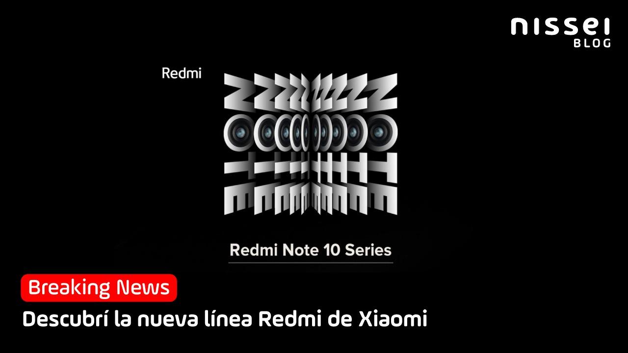 Se acaban de lanzar los nuevos Redmi Note 10 de Xiaomi ¿Valen la pena?