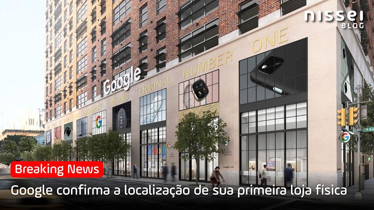 Google anuncia que abrirá sua primeira loja física
