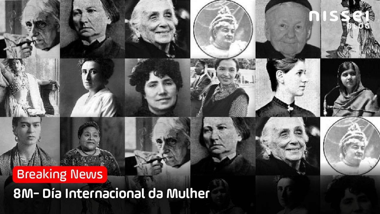 8M- Mulheres que seguem mudando a história