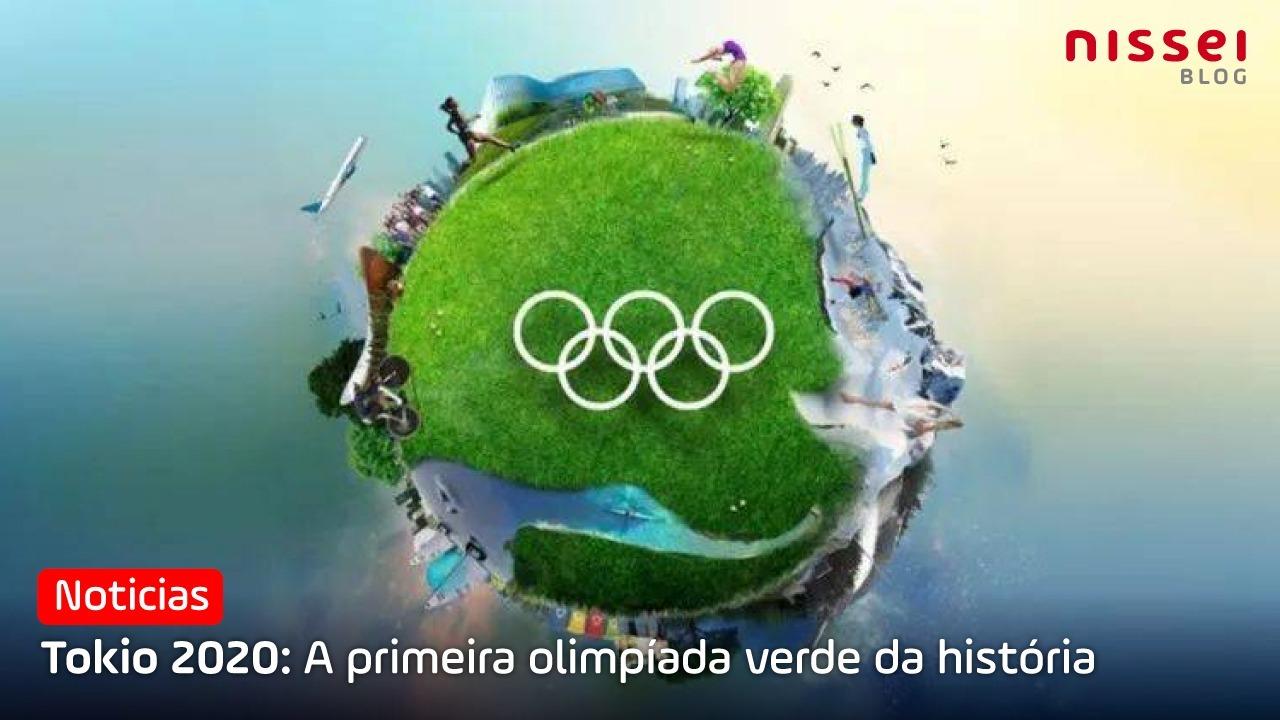 Curiosidades Sustentáveis nas Olimpíadas Tokyo 2020