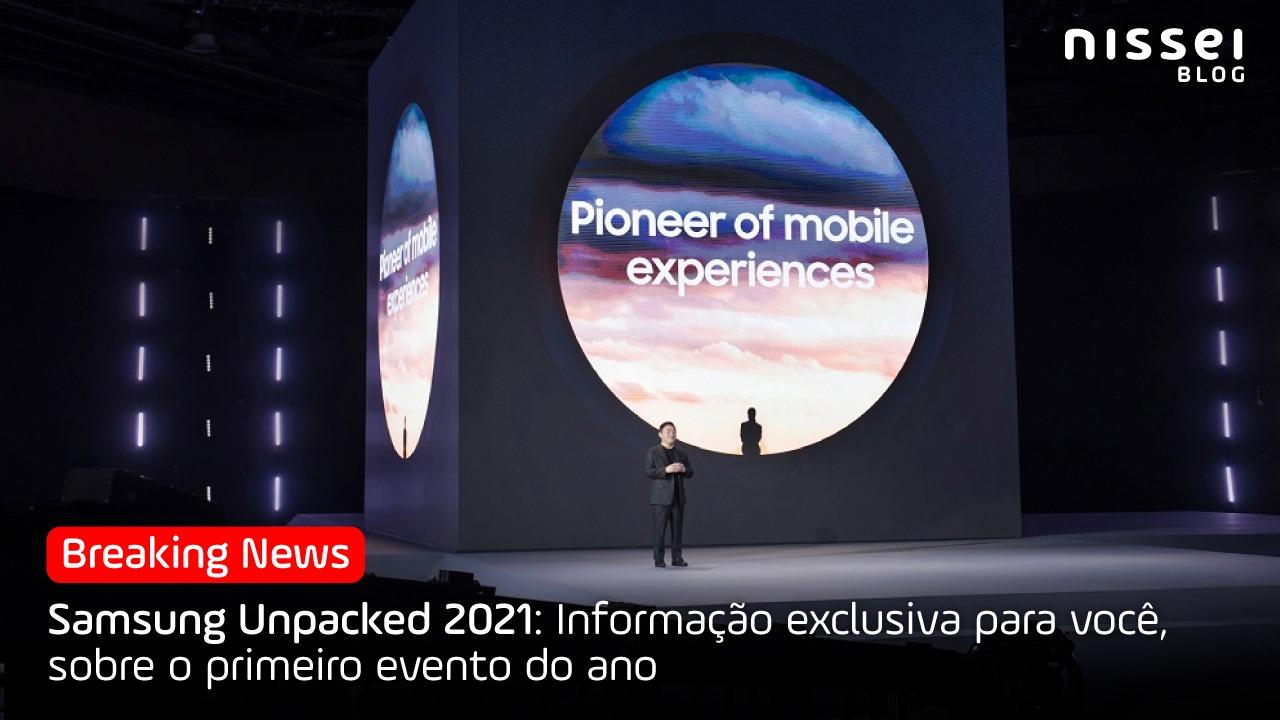 Unpacked Samsung 2021 - Os novos Galaxy sem carregador, mas com a capacidade de abrir até um carro