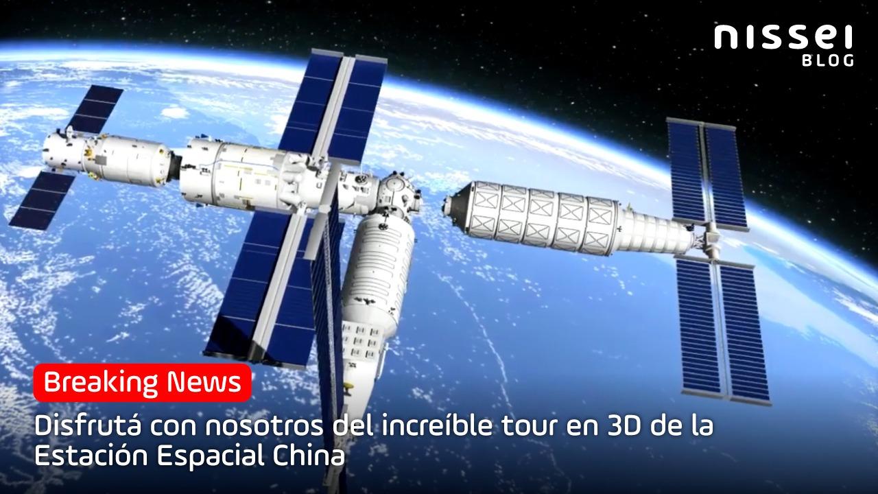 Visitá con nosotros las nuevas instalaciones de la Estación Espacial China