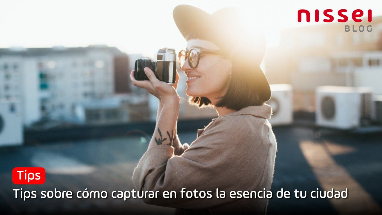 Tips sobre cómo captar las mejores fotos en tu ciudad