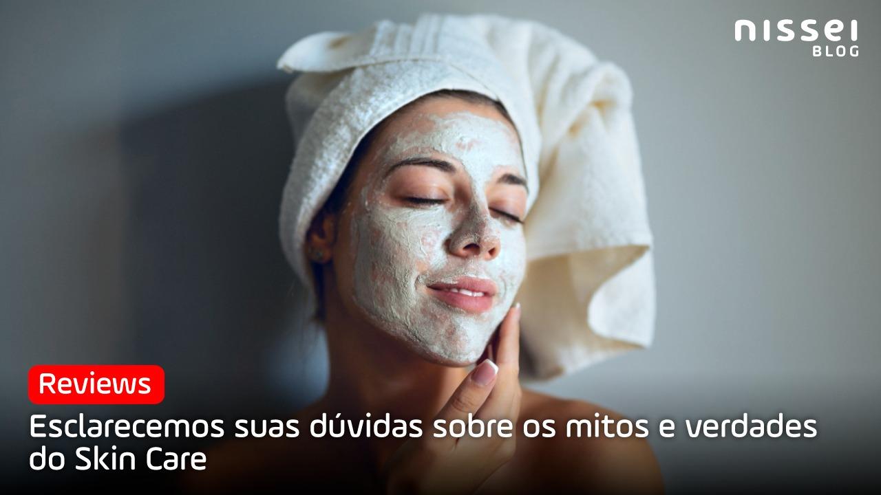 ¡Mitos e verdades do Skin Care!