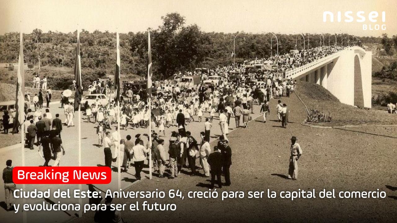 Ciudad del Este, la ciudad imparable del Paraguay está de aniversario