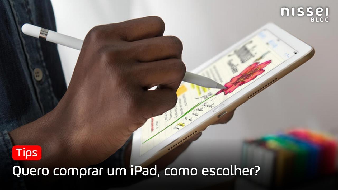 Guia de compra para escolher o melhor iPad de acordo com seu uso