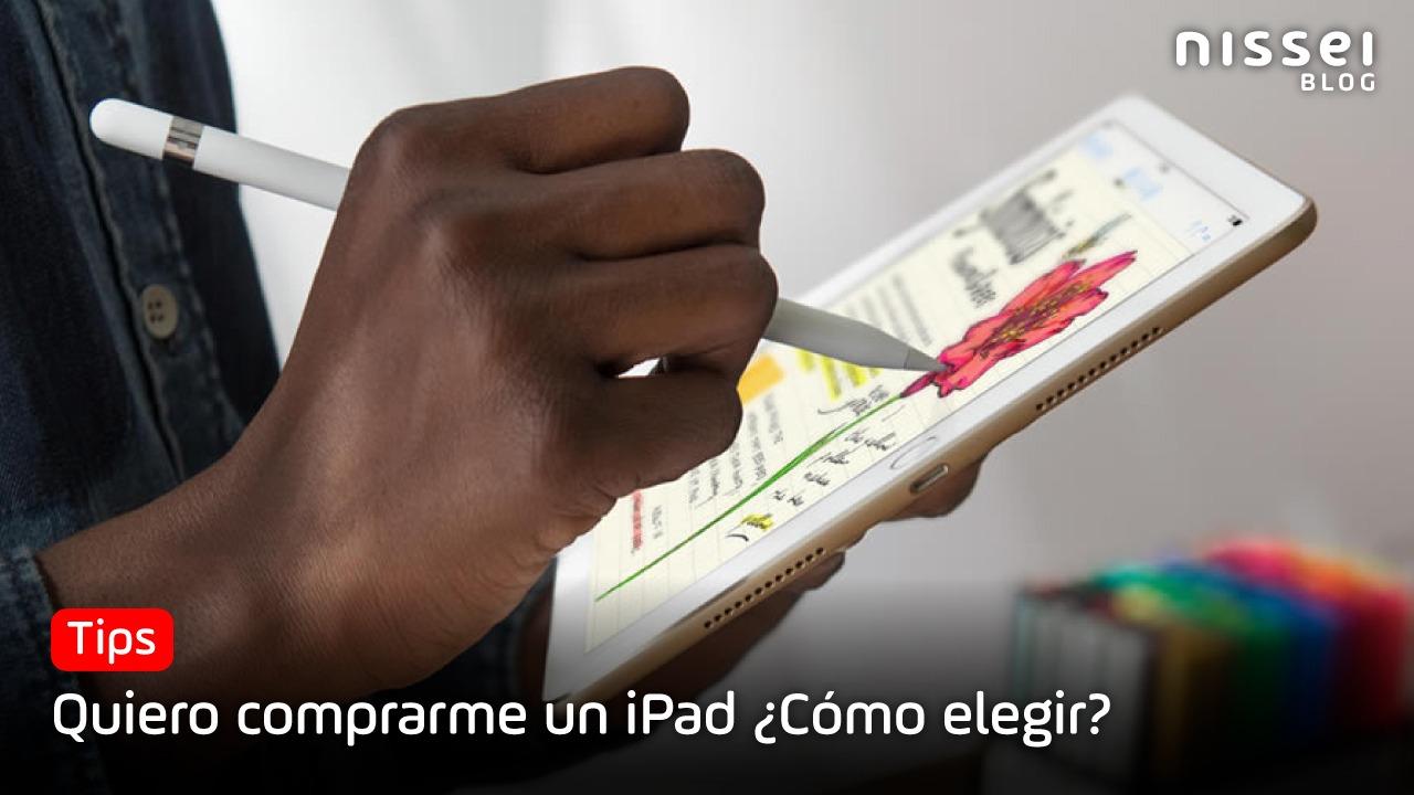 Guía de compra para elegir el mejor iPad según tu uso