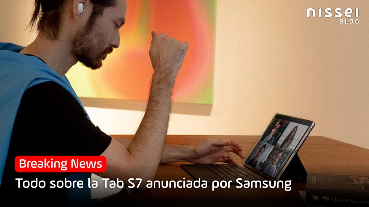 Galaxy Unpacked: Galaxy Tab S7. Pantalla, pencil y mucha potencia