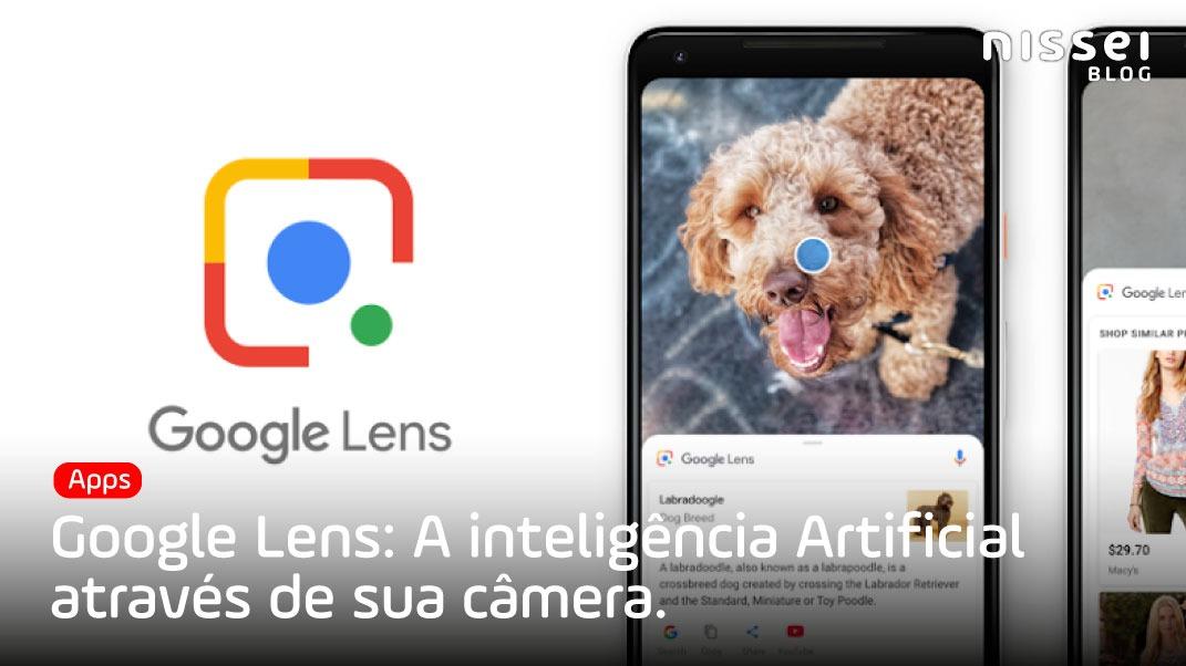 Google Lens: A inteligência artificial através de sua câmera.