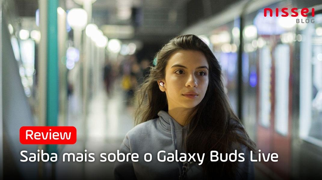 Galaxy Buds Live - Tudo sobre o melhor fone da Samsung