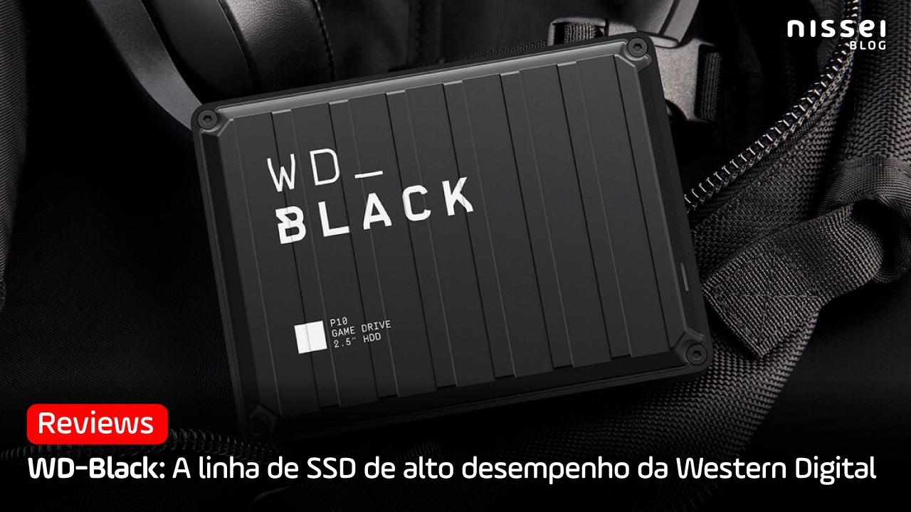 W-Black: A linha de SSD para gamers, cineastas e entusiastas