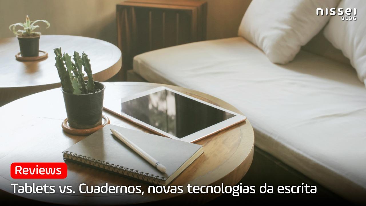 Cadernos VS Tablets: o papel está em extinção?