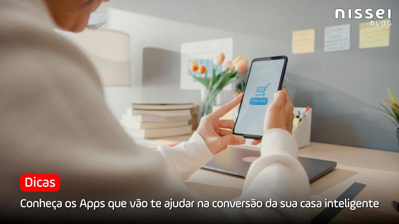 5 aplicativos para uma casa conectada