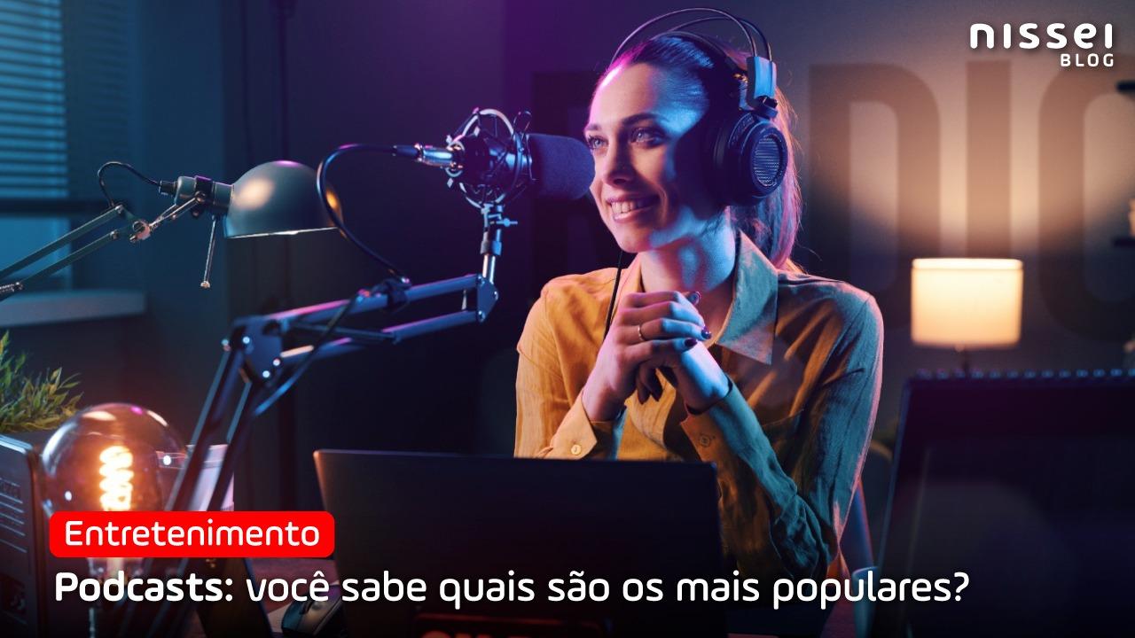 Podcasts mais ouvidos no Brasil e no Paraguai